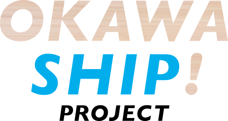 OKAWA SHIP! PROJECT